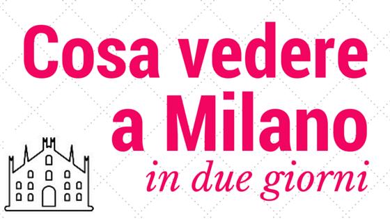 Cosa vedere a Milano (1)