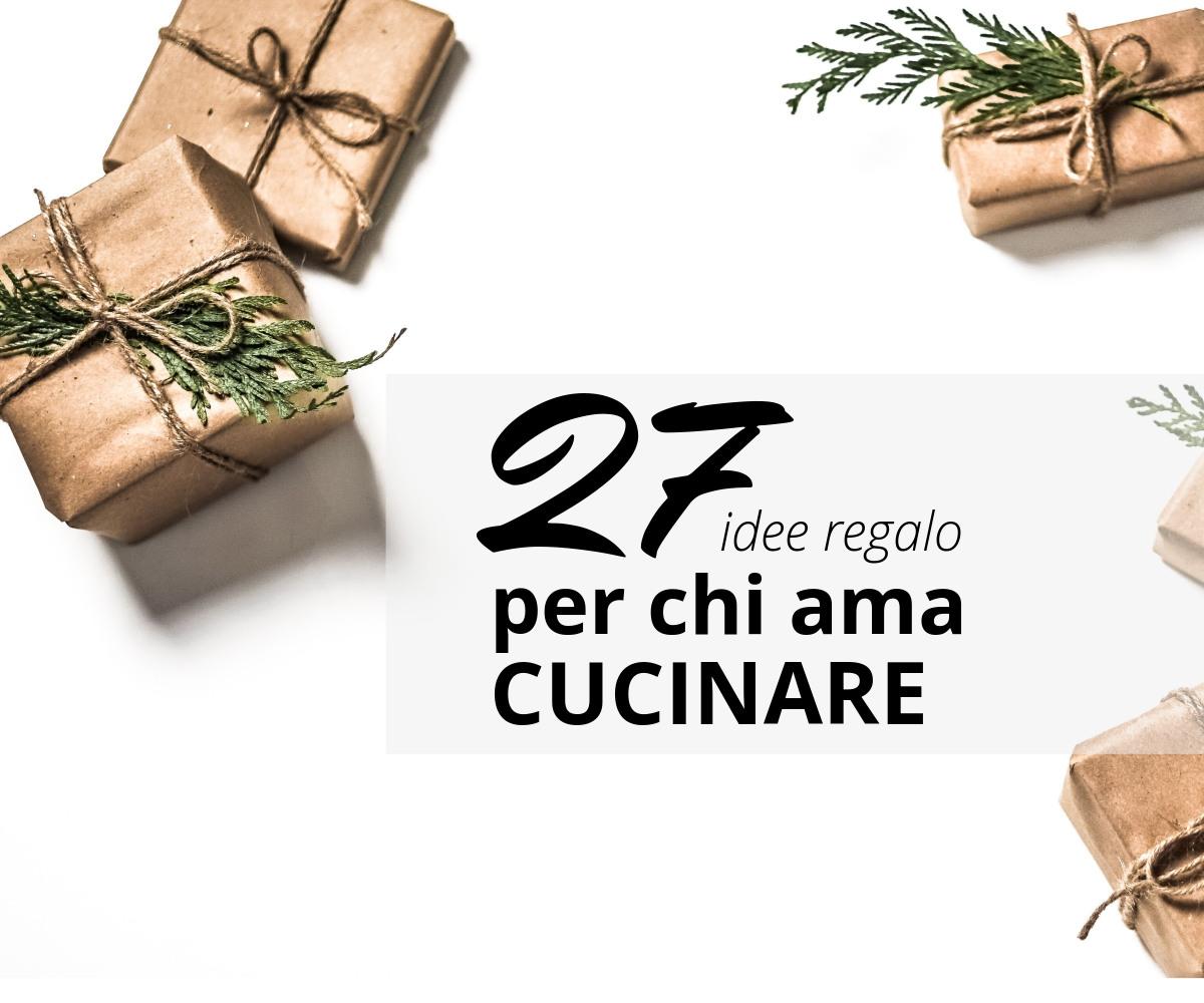 27 idee regalo per chi ama cucinare mentecontorta - Cerco cucina in regalo ...